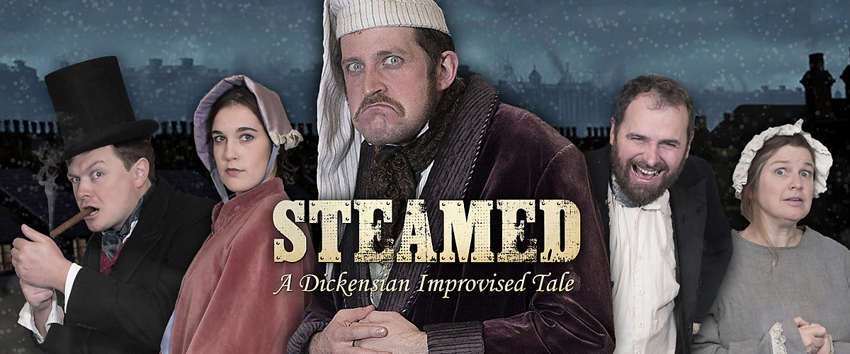 Steamed: A Dickensian Improvised Tale