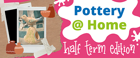 Pottery @ home Feb Half term