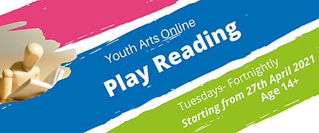 Youth Arts Online: Play Reading updated
